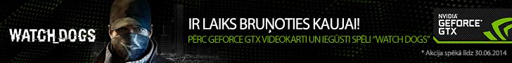 """Pērc NVIDIA GeForce GTX videokarti un iegūsti spēli """"Watch_Dogs""""!"""